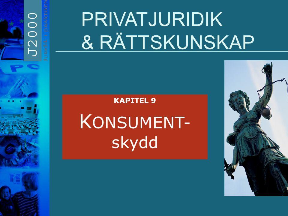 PRIVATJURIDIK & RÄTTSKUNSKAP KAPITEL 9 K ONSUMENT- skydd