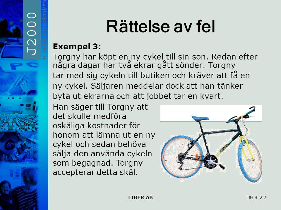 LIBER AB OH 9 Rättelse av fel Exempel 3: Torgny har köpt en ny cykel till sin son.