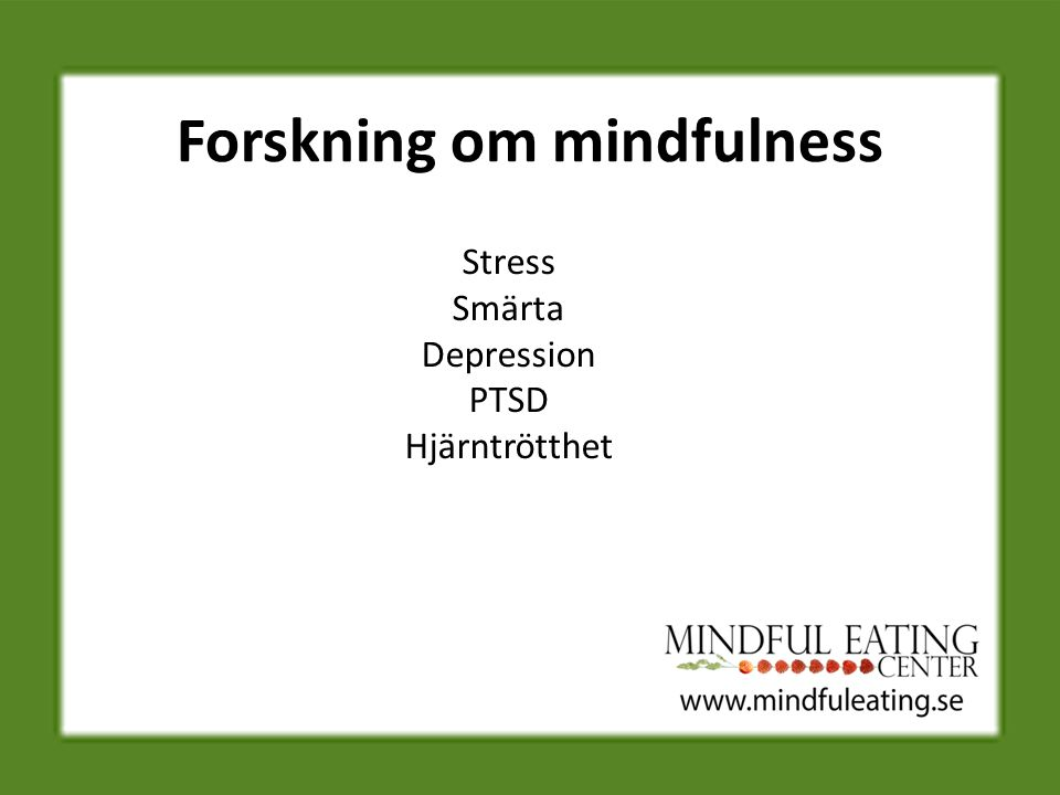 Mindful eating National Institutes of Health: - Fetma - Ätstörningar - Diabetes