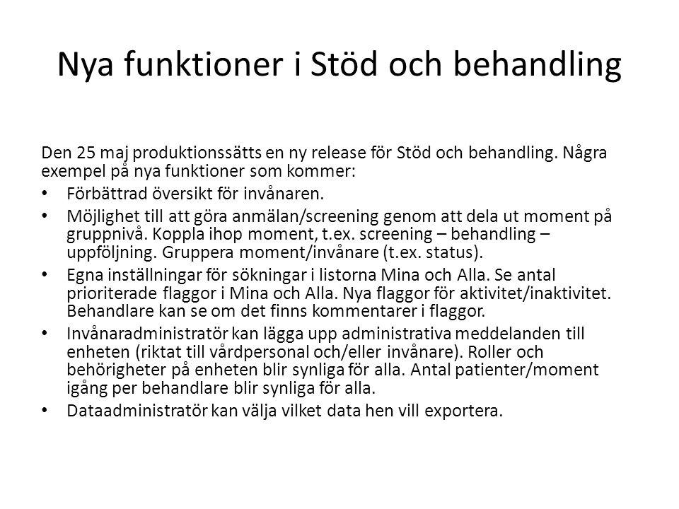 Nya funktioner i Stöd och behandling Den 25 maj produktionssätts en ny release för Stöd och behandling.