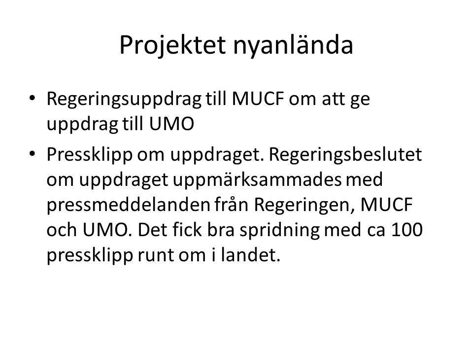 Projektet nyanlända Regeringsuppdrag till MUCF om att ge uppdrag till UMO Pressklipp om uppdraget. Regeringsbeslutet om uppdraget uppmärksammades med