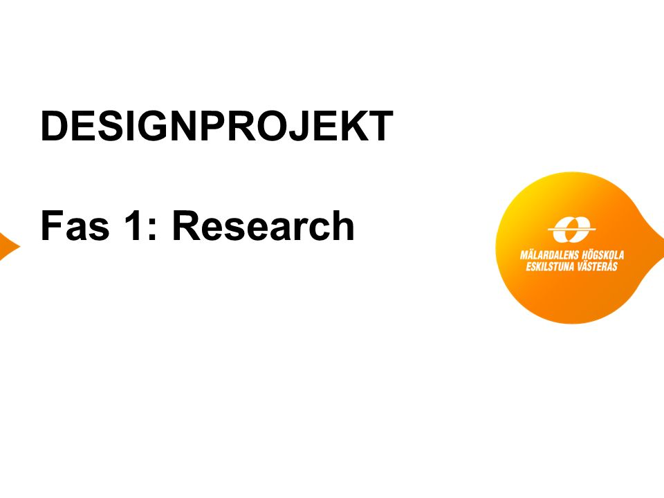 DESIGNPROJEKT Fas 1: Research