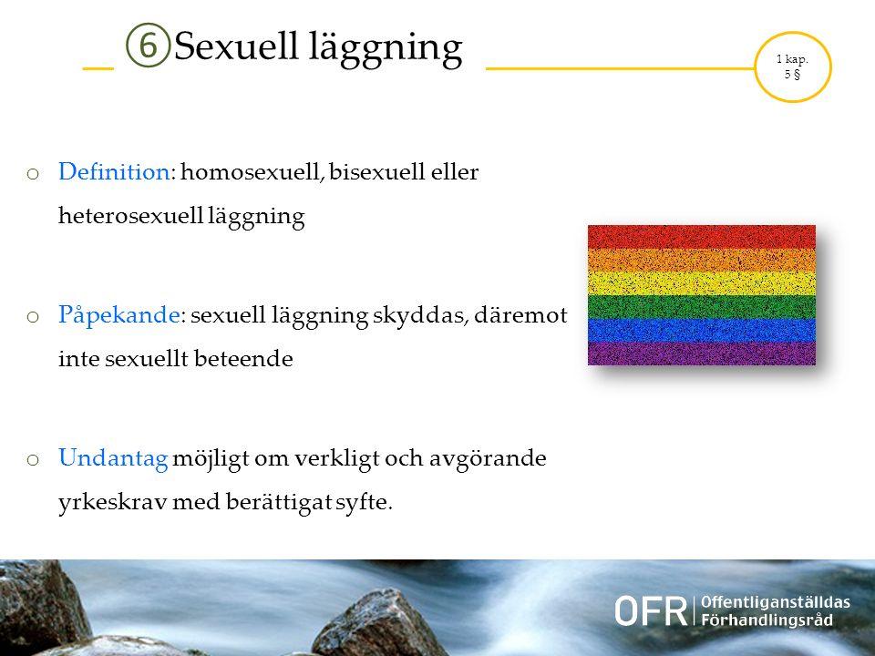 ⑥ Sexuell läggning 1 kap.