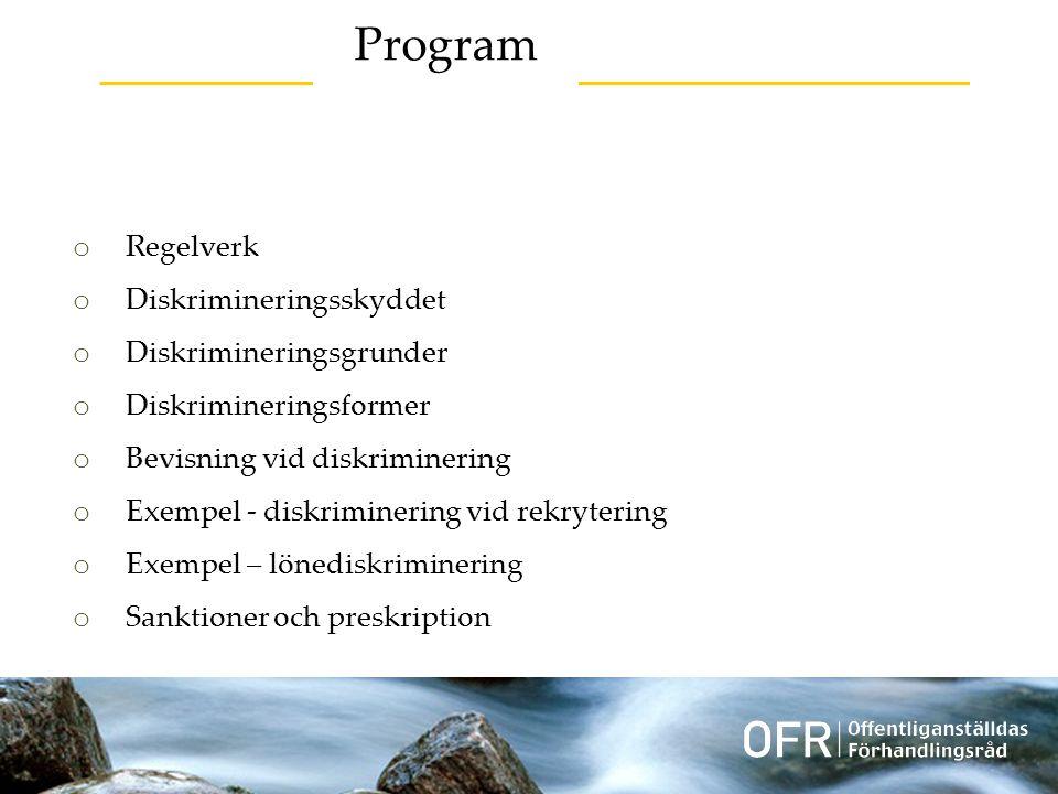 Regelverk o FN- konventioner o Europakonventionen o EU-lagstiftning o Svenska grundlagar o Arbetsrättslig lagstiftning o Diskrimineringslagen