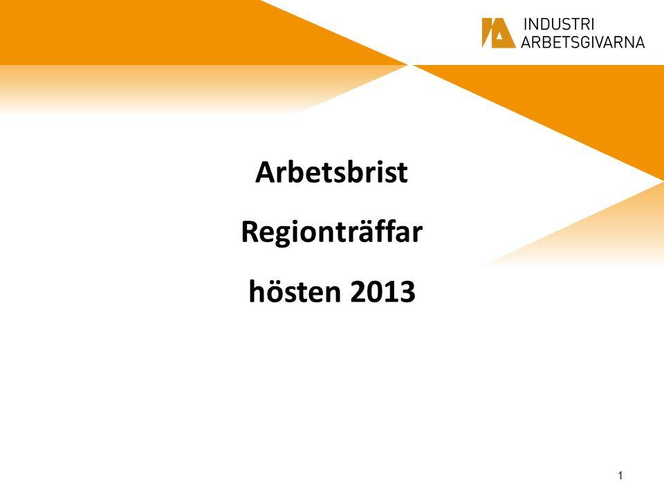 Arbetsbrist Regionträffar hösten 2013 1