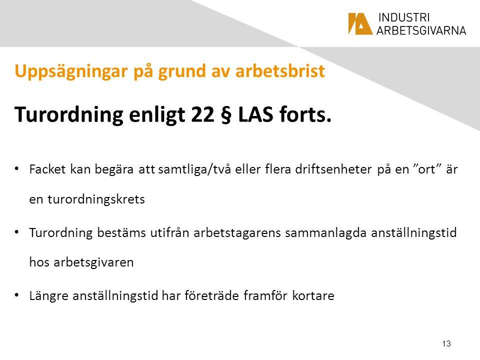 Uppsägningar på grund av arbetsbrist Turordning enligt 22 § LAS forts.