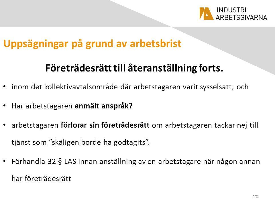 Uppsägningar på grund av arbetsbrist Företrädesrätt till återanställning forts.