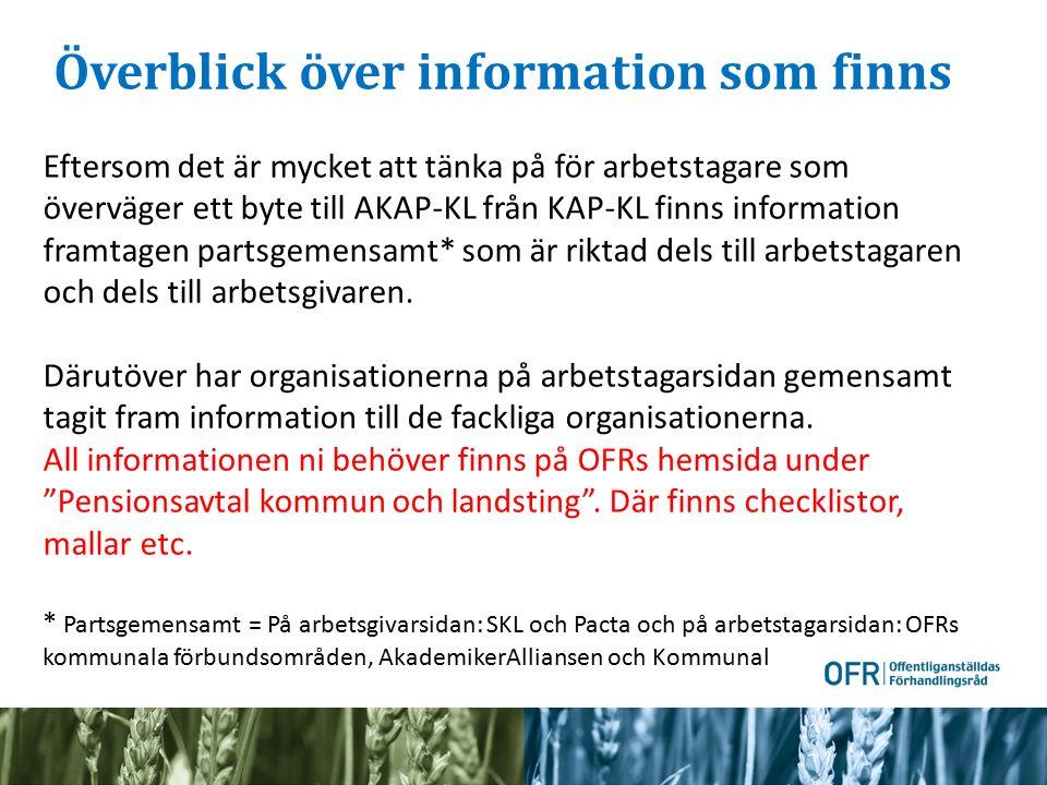 Överblick över information som finns Eftersom det är mycket att tänka på för arbetstagare som överväger ett byte till AKAP-KL från KAP-KL finns inform