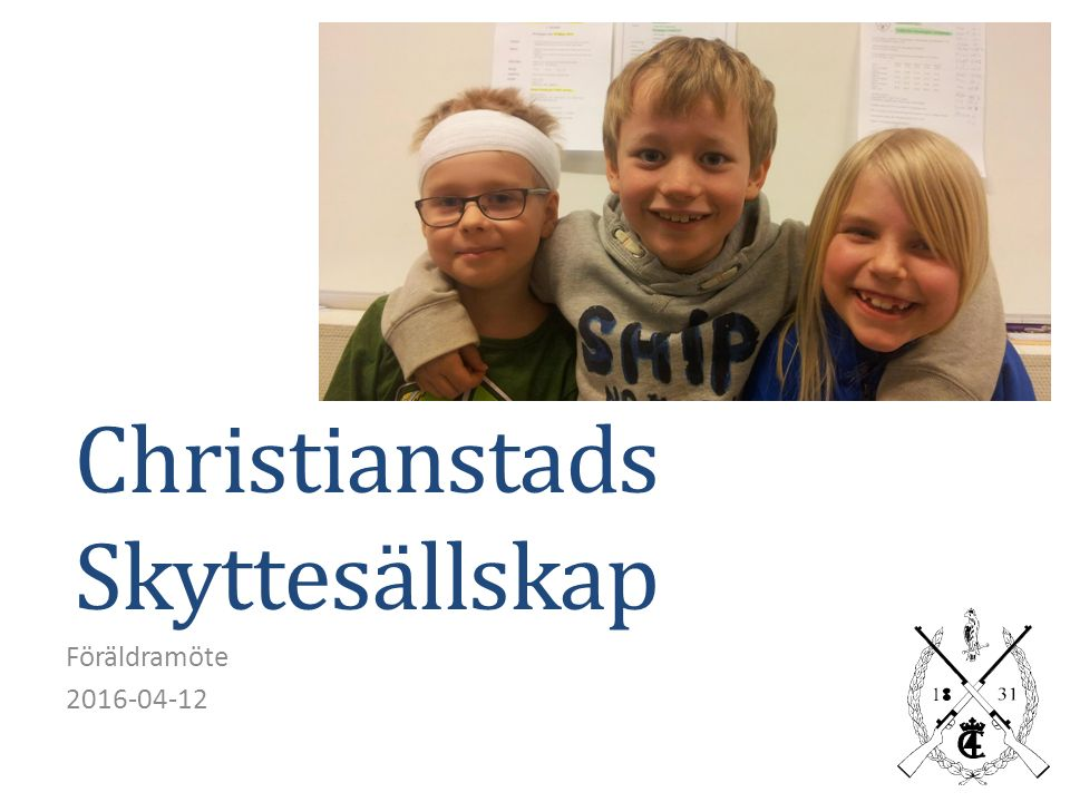 Christianstads Skyttesällskap Föräldramöte 2016-04-12