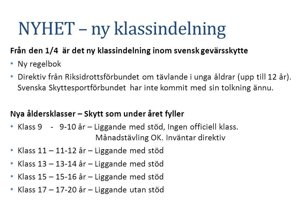 NYHET – ny klassindelning Från den 1/4 är det ny klassindelning inom svensk gevärsskytte Ny regelbok Direktiv från Riksidrottsförbundet om tävlande i