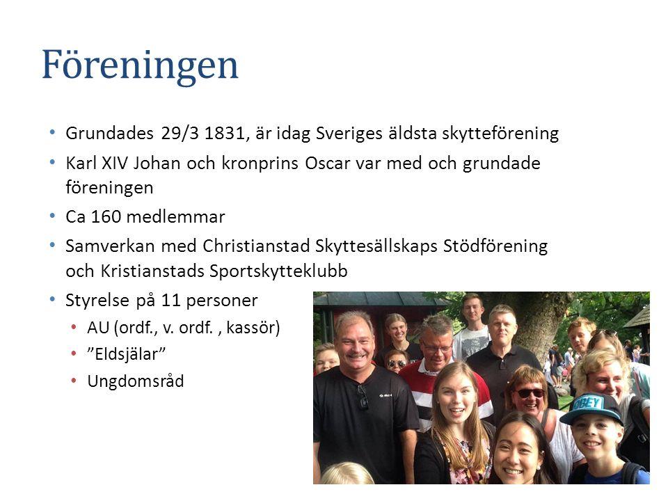 Föreningen Grundades 29/3 1831, är idag Sveriges äldsta skytteförening Karl XIV Johan och kronprins Oscar var med och grundade föreningen Ca 160 medle