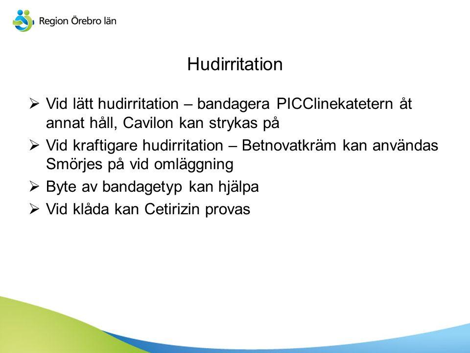 Hudirritation  Vid lätt hudirritation – bandagera PICClinekatetern åt annat håll, Cavilon kan strykas på  Vid kraftigare hudirritation – Betnovatkrä