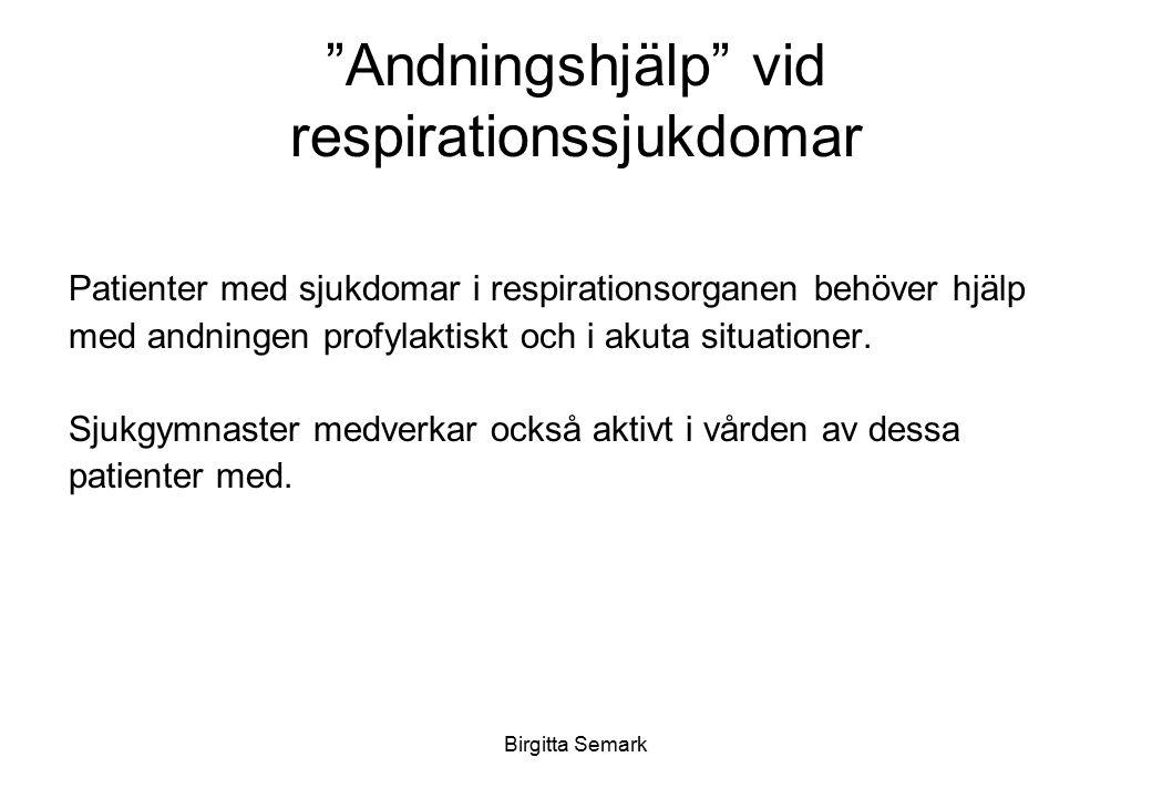 """""""Andningshjälp"""" vid respirationssjukdomar Patienter med sjukdomar i respirationsorganen behöver hjälp med andningen profylaktiskt och i akuta situatio"""