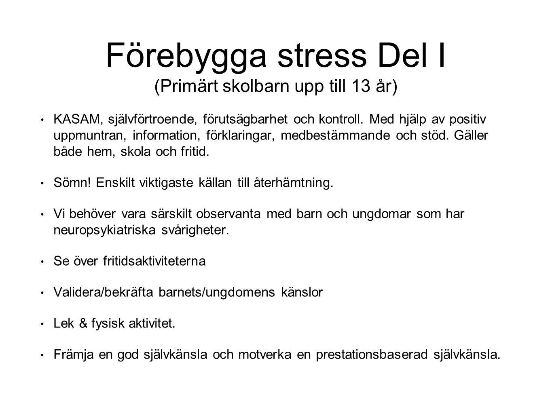 Förebygga stress, del II (Primärt tonåringar) Grönområden och skog gynnar psykisk hälsa.