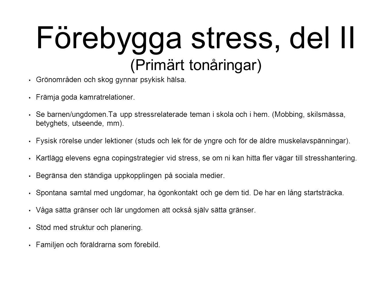Faktorer som buffrar mot stress God självkänsla, gott självförtroende, god anknytning, god känsla av sammanhang, hög kontroll, hög förutsägbarhet, bra copingstrategier, god förmåga att kommunicera, tillräckligt med sömn och vila.