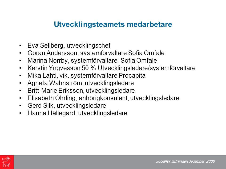 Socialförvaltningen december 2008 Utvecklingsteamets medarbetare Eva Sellberg, utvecklingschef Göran Andersson, systemförvaltare Sofia Omfale Marina N