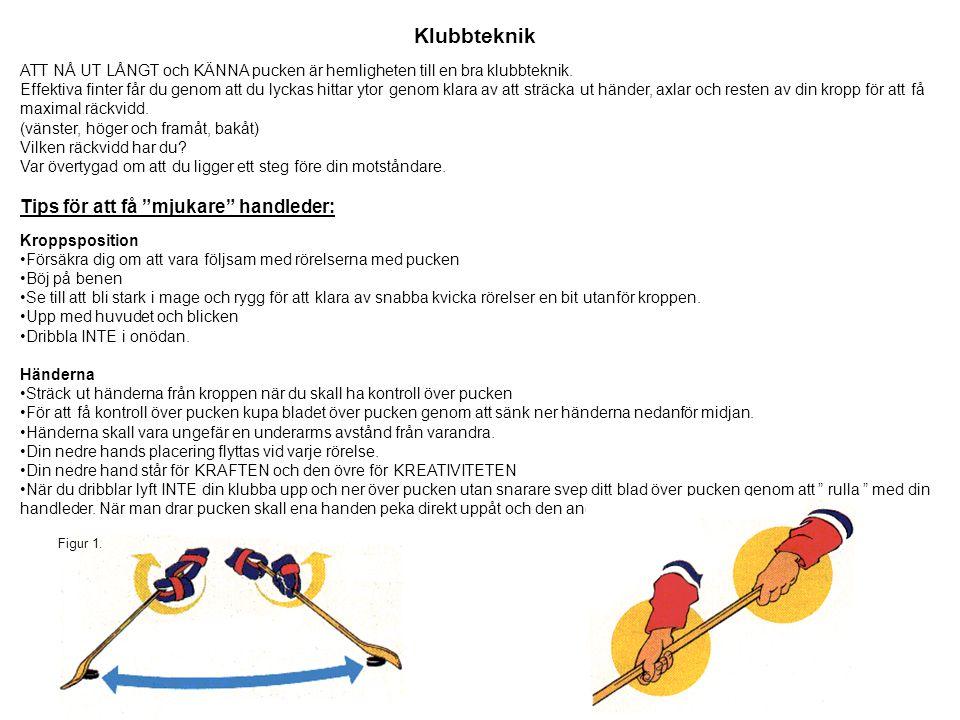 Klubbteknik ATT NÅ UT LÅNGT och KÄNNA pucken är hemligheten till en bra klubbteknik.