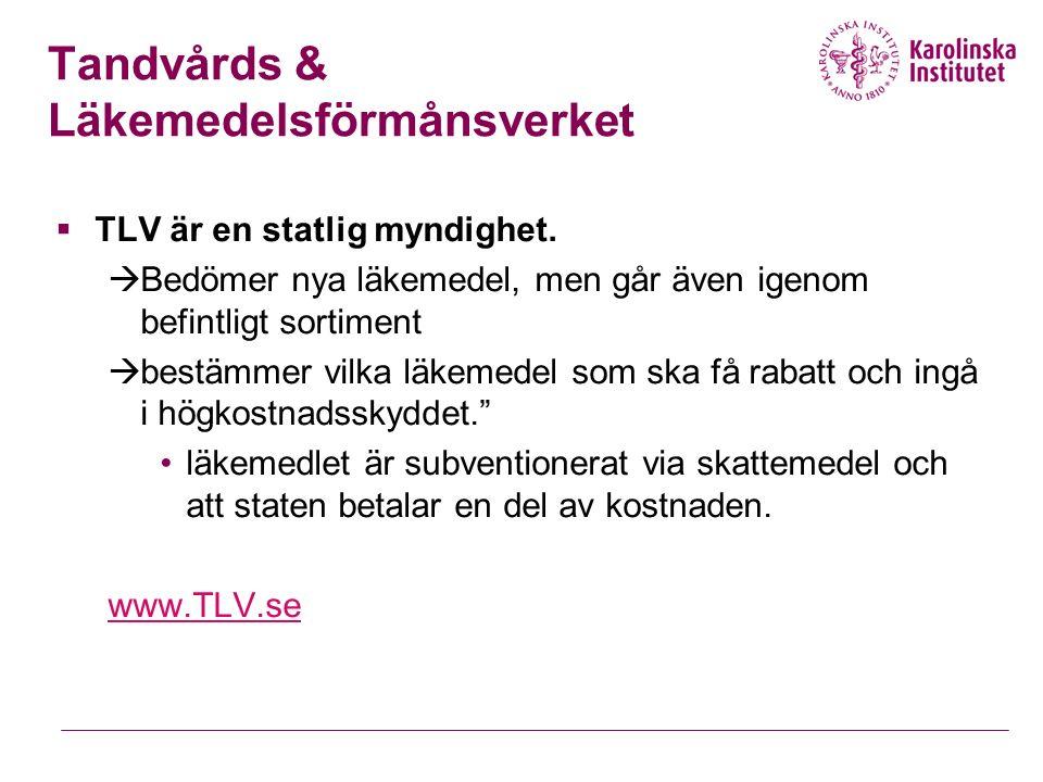 Tandvårds & Läkemedelsförmånsverket  TLV är en statlig myndighet.