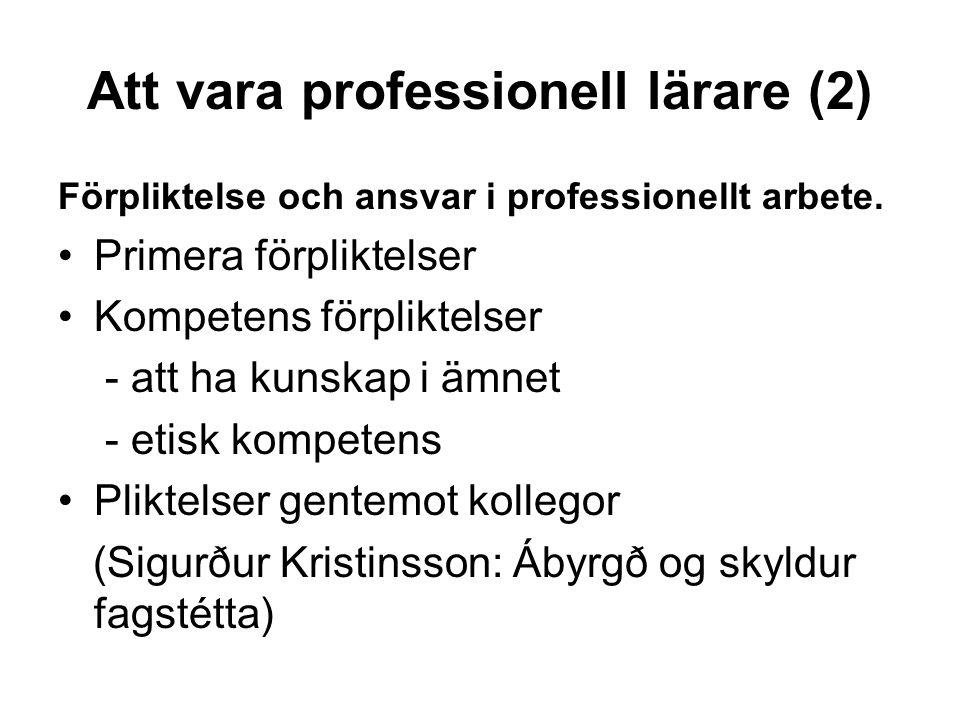Att vara professionell lärare (2) Förpliktelse och ansvar i professionellt arbete.