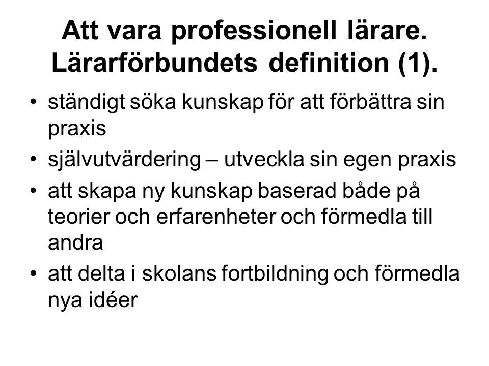 Att vara professionell lärare. Lärarförbundets definition (1).