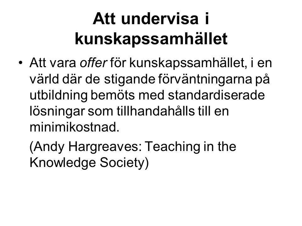 Att undervisa i kunskapssamhället Att vara offer för kunskapssamhället, i en värld där de stigande förväntningarna på utbildning bemöts med standardiserade lösningar som tillhandahålls till en minimikostnad.