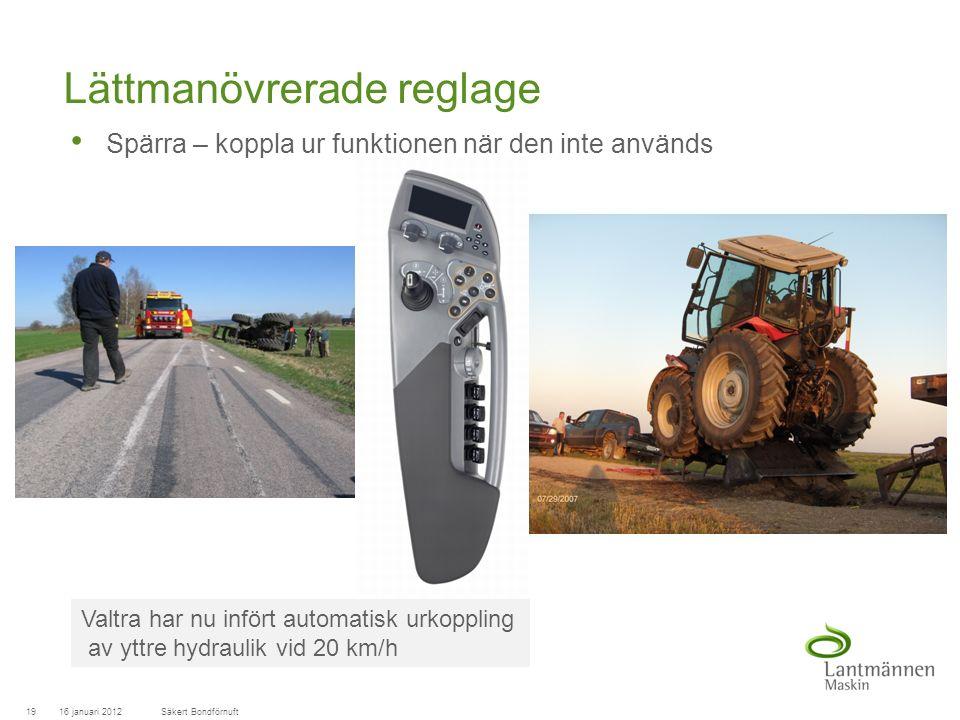 LandscapeLM-Maskin Lättmanövrerade reglage Spärra – koppla ur funktionen när den inte används 16 januari 201219Säkert Bondförnuft Valtra har nu infört automatisk urkoppling av yttre hydraulik vid 20 km/h