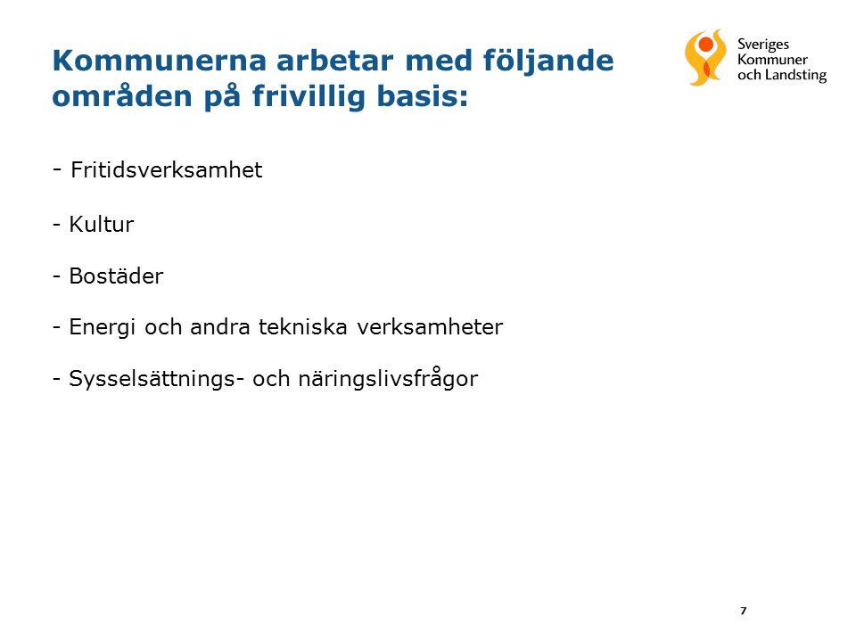7 Kommunerna arbetar med följande områden på frivillig basis: - Fritidsverksamhet -Kultur -Bostäder - Energi och andra tekniska verksamheter - Syssels