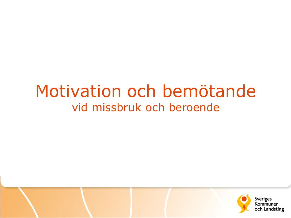Motivation och bemötande vid missbruk och beroende