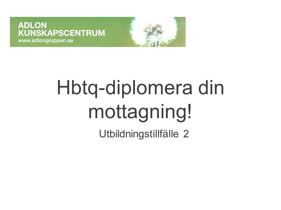 Hbtq-diplomera din mottagning! Utbildningstillfälle 2
