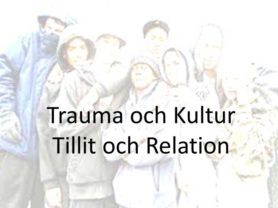 Trauma och Kultur Tillit och Relation