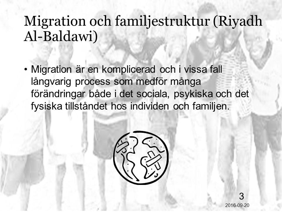2016-09-20 3 Migration och familjestruktur (Riyadh Al-Baldawi) Migration är en komplicerad och i vissa fall långvarig process som medför många förändr