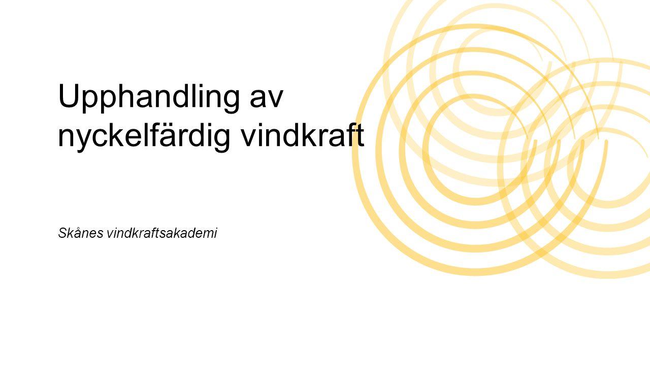 Upphandling av nyckelfärdig vindkraft Skånes vindkraftsakademi