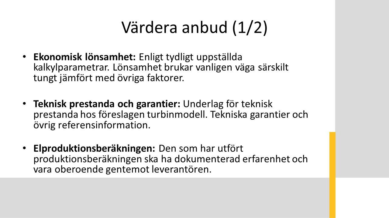 Värdera anbud (1/2) Ekonomisk lönsamhet: Enligt tydligt uppställda kalkylparametrar.