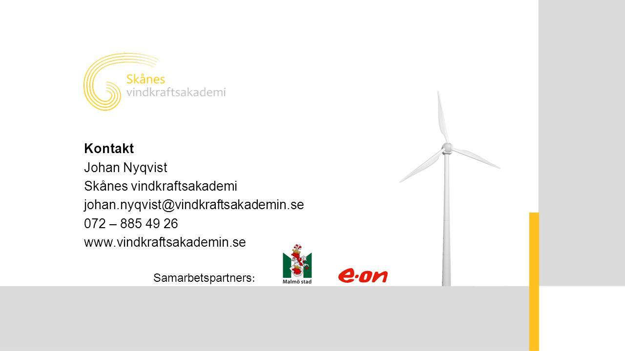 Kontakt Johan Nyqvist Skånes vindkraftsakademi johan.nyqvist@vindkraftsakademin.se 072 – 885 49 26 www.vindkraftsakademin.se Samarbetspartners :