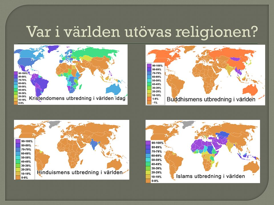 Var i världen utövas religionen