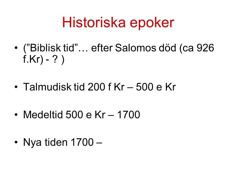 Historiska epoker ( Biblisk tid … efter Salomos död (ca 926 f.Kr) - .