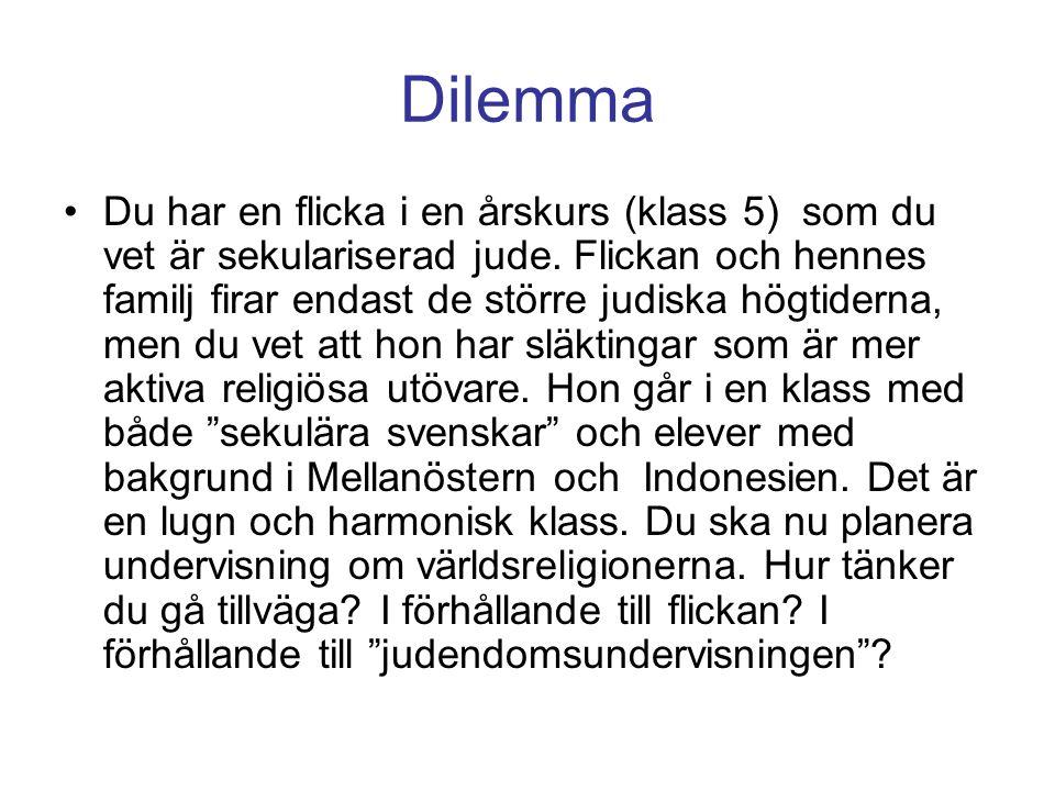 Dilemma Du har en flicka i en årskurs (klass 5) som du vet är sekulariserad jude.