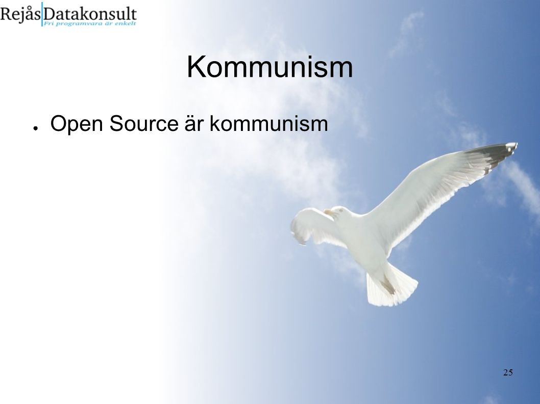 25 Kommunism ● Open Source är kommunism