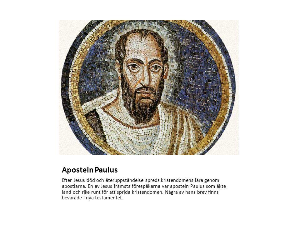 Aposteln Paulus Efter Jesus död och återuppståndelse spreds kristendomens lära genom apostlarna.