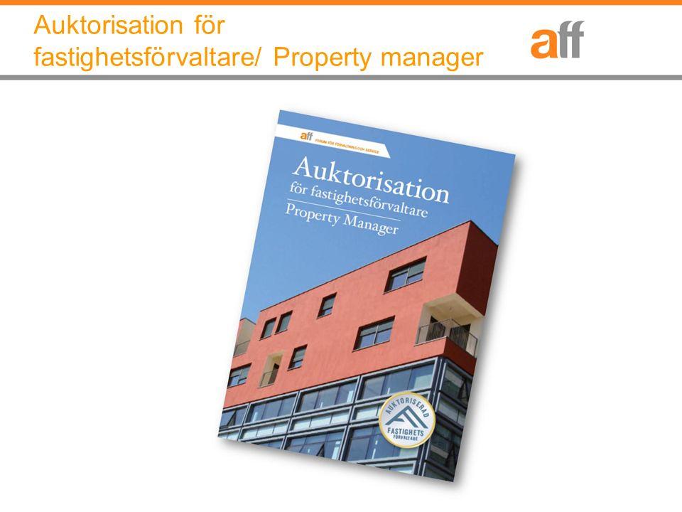 Syfte med auktorisationen Höja statusen på fastighetsförvaltarens yrkesroll.