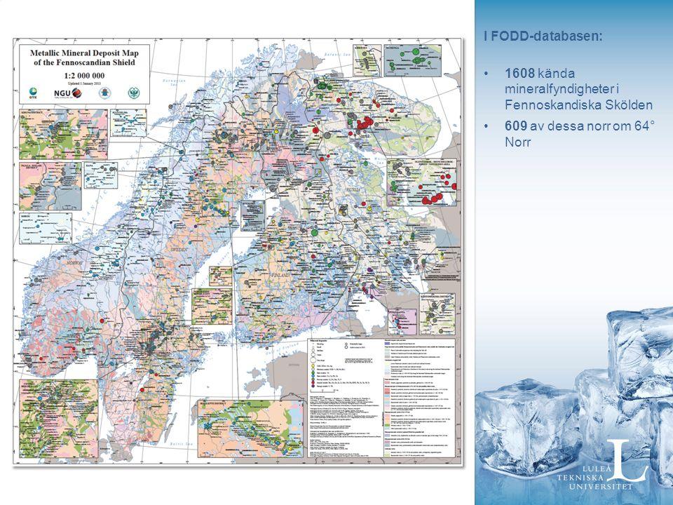 I FODD-databasen: 1608 kända mineralfyndigheter i Fennoskandiska Skölden 609 av dessa norr om 64° Norr