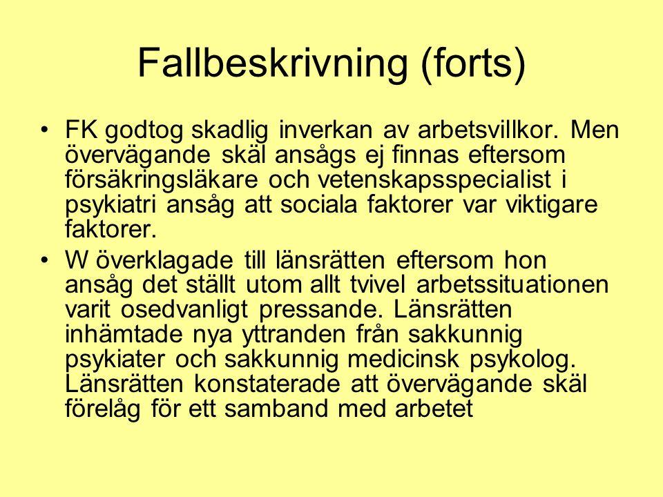 Fallbeskrivning (forts) FK godtog skadlig inverkan av arbetsvillkor.