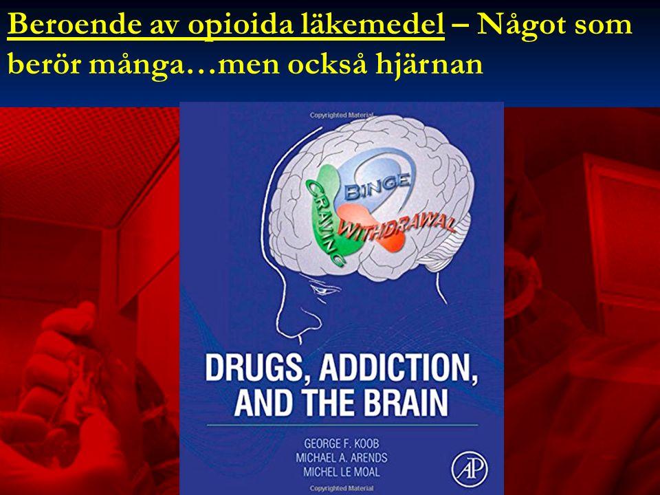 Beroende av opioida läkemedel – Något som berör många…men också hjärnan