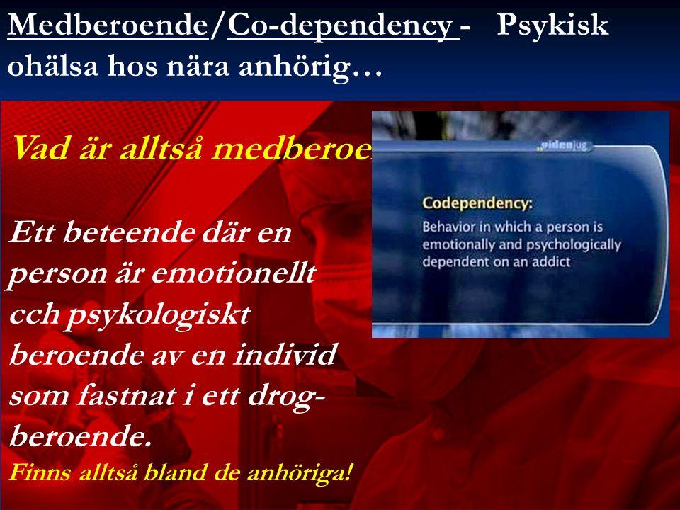 Medberoende/Co-dependency - Psykisk ohälsa hos nära anhörig… Vad är alltså medberoende.