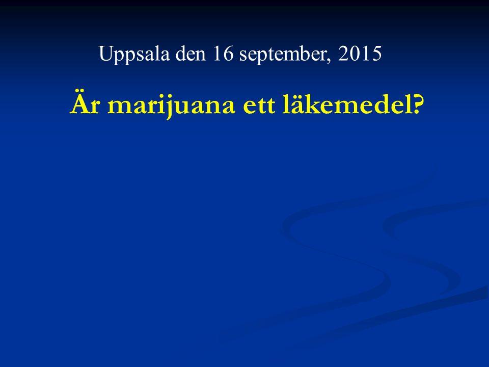 Är marijuana ett läkemedel Uppsala den 16 september, 2015