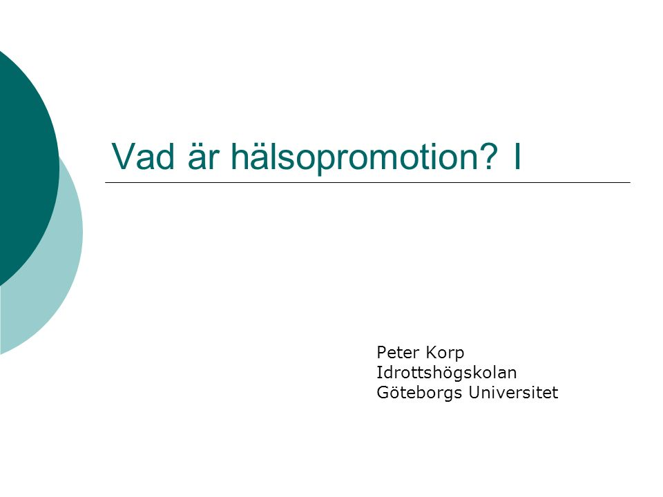 Hälsopromotion definieras som …the process of enabling people to increase control over, and to improve, their health (Ottawa Charter for Health Promotion, 1986) Health promotion is the science and art of helping people change their lifestyle to move toward a state of optimal health.