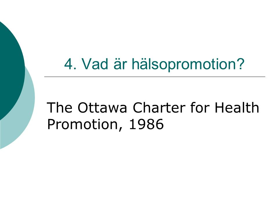 4. Vad är hälsopromotion? The Ottawa Charter for Health Promotion, 1986