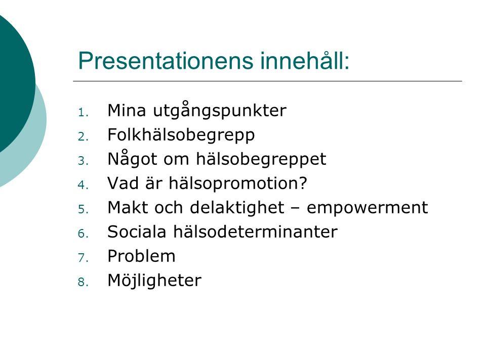 Presentationens innehåll: 1. Mina utgångspunkter 2.