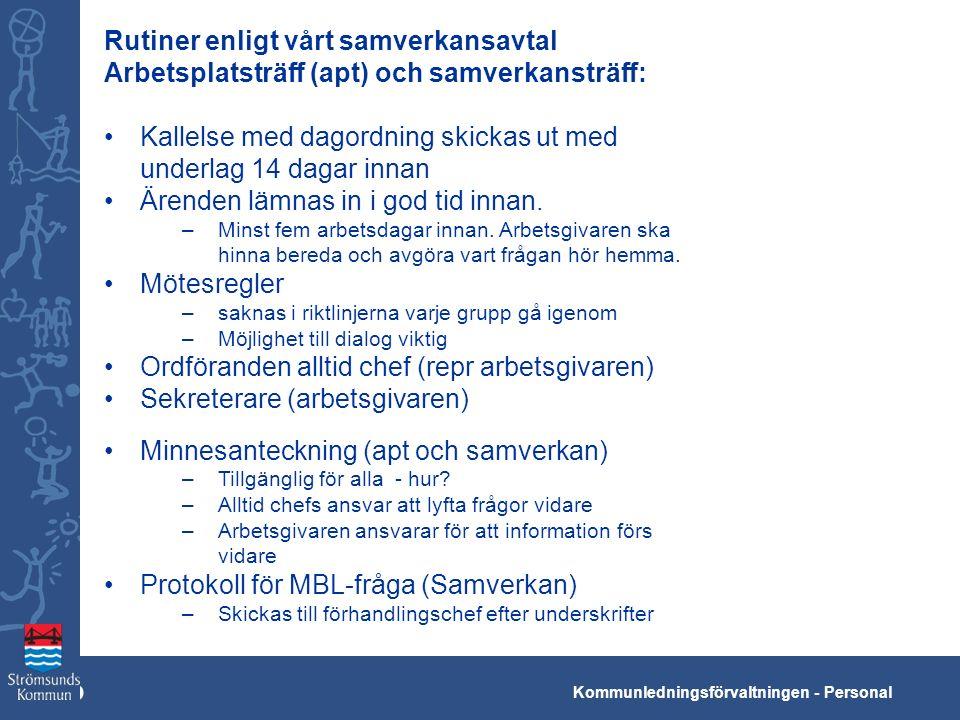 Kko Kommunledningsförvaltningen - Personal Rutiner enligt vårt samverkansavtal Arbetsplatsträff (apt) och samverkansträff: Kallelse med dagordning ski