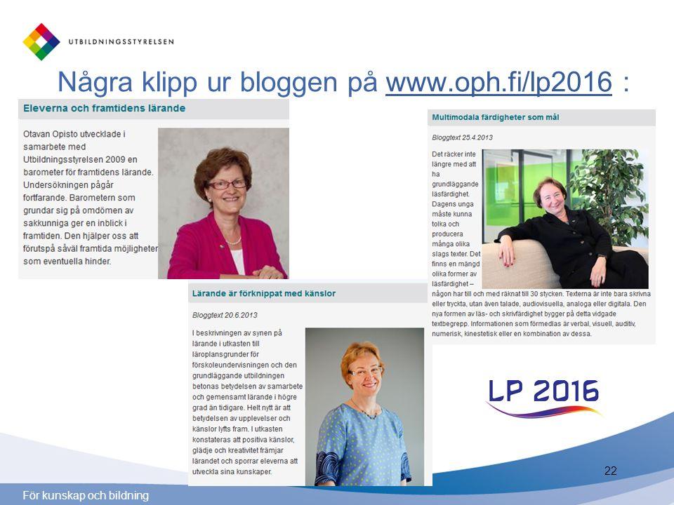 För kunskap och bildning Några klipp ur bloggen på www.oph.fi/lp2016 :www.oph.fi/lp2016 22